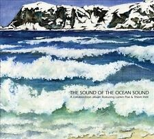 The Sound of the Ocean Sound: A Collaboration [Digipak] by Thom Hell/Larkin...