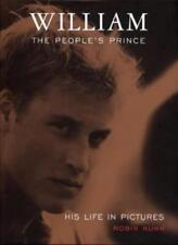 William: The People's Prince: His Life in Pictures By Robin Nunn