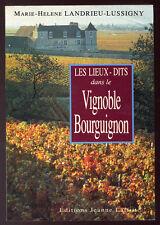 M-H. LANDRIEU-LUSSIGNY, LES LIEUX-DITS DANS LE VIGNOBLE BOURGUIGNON