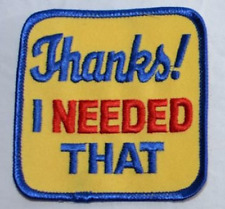 Thanks I Needed That Iron-On Vintage Embroidered Patch Jeans Jacket Vest Bag NOS