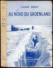 Exploration Polaire, Lauge Koch : AU NORD DU GROENLAND - 1928. Charcot