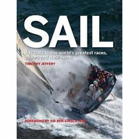 Sail: A tribute to the world's greatest races, sailors and their boats, Jeffery,