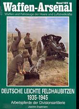 WAFFEN-ARSENAL (Bd.125): DEUTSCHE LEICHTE FELDHAUBITZEN 1935-1945