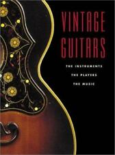 Vintage Guitars: The Instruments, the Players, and the Music-ExLibrary