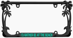 I'd Rather be at The Beach Palm Tree Design Black Metal Auto License Plate Frame