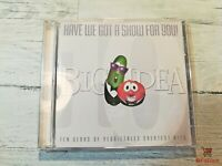 "Veggie Tales CD ""Have We Got a Show for You!"", 10 yrs greatest hits, EXCELLENT"