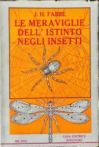 LE MERAVIGLIE DELL'ISTINTO NEGLI INSETTI - J.H. FABRE - SONZOGNO 1957
