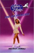 The Ice Princess (Silver Blades) by Lowell, Melissa