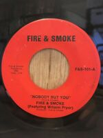 FIRE & SMOKE rare 70's soul funk 45 Nobody But You / Since My Baby Left Me
