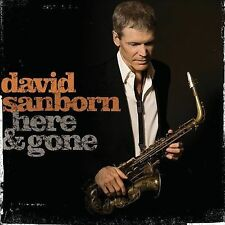 David Sanborn : Here and Gone CD (2008)