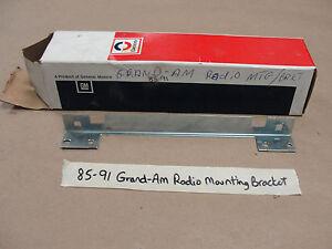 NOS 1985-1991 85-91 GM Delco Pontiac Grand Am DASH RADIO MOUNTING MOUNT BRACKET