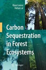Carbon Sequestration in Forest Ecosystems by Klaus Lorenz and Rattan Lal...