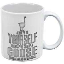 Always Be Yourself Goose White All Over Coffee Mug