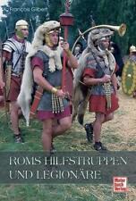 Roms Hilfstruppen und Legionäre von Francois Gilbert (2008, Gebundene Ausgabe)