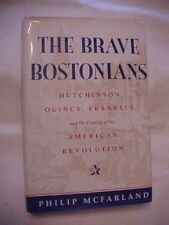 BRAVE BOSTONIANS HUTCHINSON QUINCY FRANKLIN & AMERICAN REVOLUTION; SIGNED!