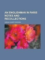 An Englishman in Paris Notes and Recollections by Vandam, Albert Dresden