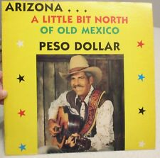 "Peso Dollar Vinyl Record, ""Arizona, A Little Bit North of Old Mexico"" 33 1/3 LP"