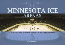 Minnesota Ice Arenas: A Picture Book of Indoor Ice Rinks in the State of Hockey,