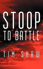NEW Stoop to Battle by Tim Shaw