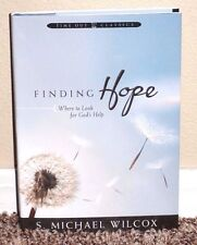 Finding Hope Where to Look For God's Help by S. Michael Wilcox 2011 LDS Mormon