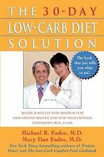 The 30-Day Low-Carb Diet Solution by Mary Dan Eades and Michael R. Eades (2003,