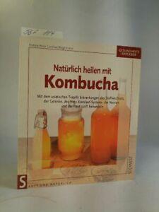 Natürlich heilen mit Kombucha Mit dem asiatischen Teepilz Erkrankungen des Stoff