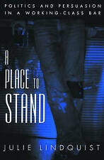 USED (GD) A Place to Stand: Politics and Persuasion in a Working-Class Bar (Oxfo