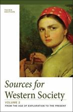 Sources for Western Society, Volume 2: From the Age of Exploration to the Presen