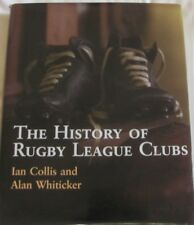 The History of Rugby League Clubs by Ian Collis, Alan Whiticker (Hardback, 2004)