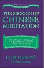 The Secrets of Chinese Meditation: Self-Cultivation by Mind Control As Taught i