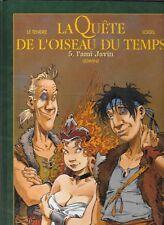BD DARGAUD--LA QUETE DE L'OISEAU DU TEMPS - TOME 5 - L'AMI JAVIN--LOISEL
