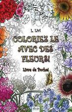 Coloriez le Avec des Fleurs! - Livre de Poche! by L. Livi (2016, Paperback)