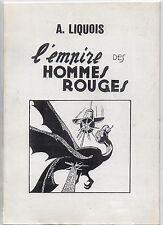 LIQUOIS. L'Empire des Hommes rouges. Collection Bédéphilia 2003.