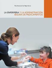 La Enfermera y la Administración Segura de Medicamentos by María Ascensión...