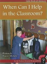 When Can I Help in the Classroom? (Little Books of Answers: Level C)-ExLibrary