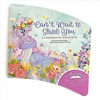 Can't Wait to Show You - Belly Book : A Celebration for Mothers-to-be, Hardco...