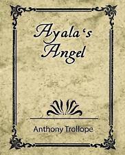 Ayala's Angel - Trollope by Anthony Trollope (2007, Paperback)