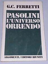 PASOLINI L' UNIVERSO ORRENDO - Gian Carlo Ferretti - Editori Riuniti  (N4)
