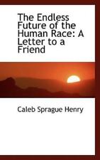 The Endless Future Of The Human Race: A Letter To A Friend: By Caleb Sprague ...