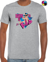 BORN TO BE BAD MENS T SHIRT FUNNY ARNOLD TWINS DESIGN SCHWARZENEGGER RETRO ARNIE