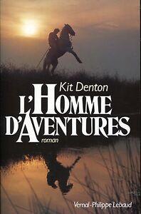 KIT DENTON  / L'HOMME D'AVENTURES..Edition originale