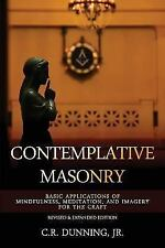Contemplative Masonry: Basic Applications of Mindfulness, Meditation, and Imager