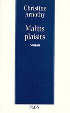 Malins Plaisirs - Christine Arnothy - Eds. Plon - 1998