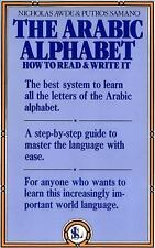 The Arabic Alphabet : How to Read and Write It by Nicholas Awde, Putros...