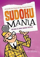 NEW Will Shortz Presents the Puzzle Doctor: Sudoku Mania: 150 Easy .. 031268150X