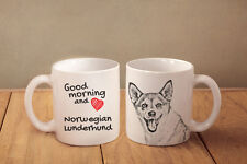 "Norwegian Lunderhund - ceramic cup, mug ""Good morning and love "", Ca"