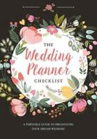 Wedding Planner Checklist: A Portable Guide to Organizing Your Dream Wedding (Or