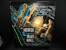 The Horse & the Iron Ball: A Journey Through Time,