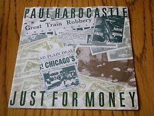 "PAUL HARDCASTLE - JUST FOR MONEY    7"" VINYL PS"