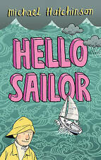 Very Good, Hello Sailor: A Year Spent Adrift and All at Sea, Hutchinson, Michael